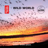 Wild World: A Journey in Sound to the Worlds Wildest Places, by The British Library Publishing Division