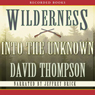 Wilderness: Into the Unknown (Unabridged) Audiobook, by David Thompson