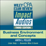 Wiley CPA Exam Review Impact Audios: Business Environment and Concepts, 3rd Edition Audiobook, by Anita L. Feller