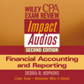 Wiley CPA Examination Review Impact Audio, Second Edition: Financial Accounting and Reporting (Unabridged), by Debra Hopkins