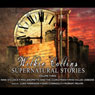 Wilkie Collins Supernatural Stories: Volume 3 Audiobook, by Wilkie Collins