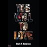 The Will to Love (Unabridged) Audiobook, by Mark P. Ambrose