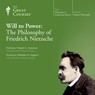 The Will to Power: The Philosophy of Friedrich Nietzsche Audiobook, by The Great Courses
