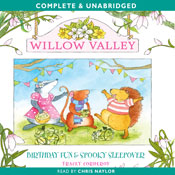 Willow Valley: Birthday Fun & Spooky Sleepover (Unabridged) Audiobook, by Tracey Corderoy