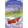 Willowleaf Lane (Unabridged), by RaeAnne Thayne