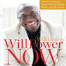 WillPower Now: How to Increase Your Value at Home, Work, and the Bank (Unabridged), by Will Harris