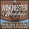 Winchester Wedding (Unabridged) Audiobook, by Wayne D. Overholser