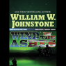 Wind in the Ashes: Ashes Series 6 (Unabridged), by William W. Johnstone