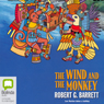 The Wind and the Monkey (Unabridged), by Robert G. Barrett