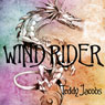 Wind Rider: Return of the Dragons, Book 2 (Unabridged), by Teddy Jacobs