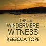 The Windermere Witness (Unabridged) Audiobook, by Rebecca Tope