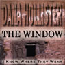 The Window: I Know Where They Went (Unabridged), by Dana Hollister