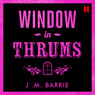 Window in Thrums Audiobook, by James M. Barrie