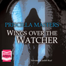 Wings Over the Watcher (Unabridged), by Priscilla Masters