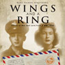 Wings and a Ring: Letters of War and Love from a WWII Pilot Audiobook, by Rene' Palmer Armstrong