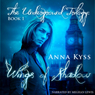 Wings of Shadow: The Underground Trilogy, Book 1 (Unabridged) Audiobook, by Anna Kyss