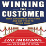 Winning the Customer: Turn Consumers into Fans and Get Them to Spend More (Unabridged), by Lou Imbriano