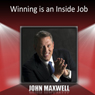 Winning Is an Inside Job, by John Maxwell