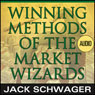 Winning Methods of the Market Wizards with Jack Schwager: Wiley Trading Audio, by Jack D. Schwager