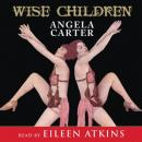 Wise Children Audiobook, by Angela Carter
