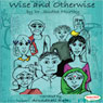 Wise and Otherwise: A Salute to Life (Unabridged) Audiobook, by Dr. Sudha Murty