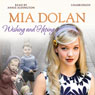 Wishing and Hoping (Unabridged) Audiobook, by Mia Dolan