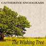 The Wishing Tree: Texas Brides, Book 1 (Unabridged) Audiobook, by Catherine Snodgrass