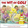 The Wit of Golf Audiobook, by Barry Johnston