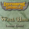 Witch Hunt: The Gryphonpike Chronicles, Book 1 (Unabridged) Audiobook, by Annie Bellet