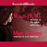 Witch Hunt: Mysteries of the Salem Witch Trials (Unabridged) Audiobook, by Marc Aronson