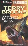 Witches Brew: Magic Kingdom of Landover, Book 5 (Unabridged), by Terry Brooks
