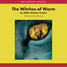 Witches of Worm (Unabridged), by Zipha Keatley Snyder