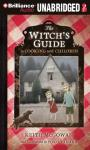 The Witchs Guide to Cooking with Children: A Novel (Unabridged), by Keith McGowan