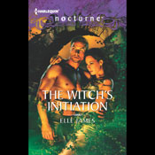 The Witchs Initiation (Unabridged), by Elle James