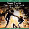 The Witchs Revenge: Beaver Towers, Book 2 (Unabridged) Audiobook, by Nigel Hinton