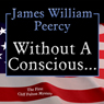 Without a Conscious... (Unabridged) Audiobook, by James William Peercy