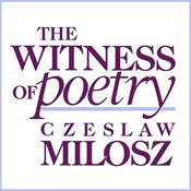 The Witness of Poetry: Charles Eliot Norton Lectures (Unabridged), by Czeslaw Milosz