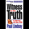 Witness to the Truth (Unabridged) Audiobook, by Paul Lindsay