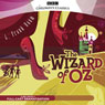 The Wizard of Oz (Dramatised), by L. Frank Baum