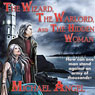The Wizard, The Warlord, and The Hidden Woman (Unabridged) Audiobook, by Michael Angel