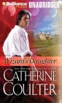 Wizards Daughter (Unabridged) Audiobook, by Catherine Coulter
