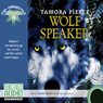 Wolf Speaker: The Immortals: Book 2 (Unabridged), by Tamora Pierce