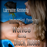 Wolves and Black Roses: Immortal Destiny, Book 3 (Unabridged) Audiobook, by Lorraine Kennedy