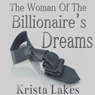 The Woman of the Billionaires Dreams (Unabridged) Audiobook, by Krista Lakes