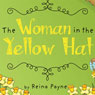 The Woman in the Yellow Hat (Unabridged) Audiobook, by Reina Payne