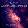 Woman, Space, and Love: Diary of a Healing Soul (Unabridged) Audiobook, by Zuzana Pikova
