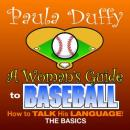 Womans Guide to Baseball (Unabridged) Audiobook, by Paula Duffy