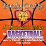 A Womans Guide to Basketball: How to Talk His Language Audiobook, by Paula Duffy