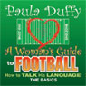 A Womans Guide to Football: How to Talk His Language: The Basics Audiobook, by Paula Duffy