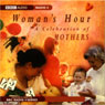 Womans Hour: A Celebration of Mothers, by Unspecified
